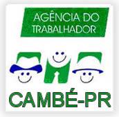 AGÊNCIA DO TRABALHADOR DE CAMBÉ, VAGAS ABERTAS PARA 31/08/2010.