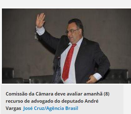 CCJ da Câmara deve avaliar amanhã recurso contra cassação de André Vargas