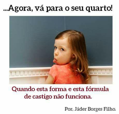 """""""Agora vá para o seu quarto!"""" Por: Rev. Jader Borges Filho"""